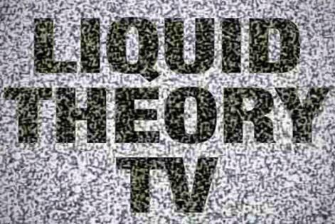 Liquid Theory TV